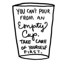 You cant pour from an empty cup. Take care of yourself first. Self love tips, hacks, and quotes. Self care tips. Self love affirmations and intentions. You deserve to love yourself. Quotes for loving yourself. Great Quotes, Quotes To Live By, Me Quotes, Motivational Quotes, Inspirational Quotes, Busy Mom Quotes, My Mum Quotes, Love Is Quotes, Hump Day Quotes