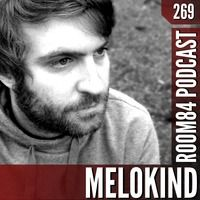 R84 PODCAST269:  MELOKIND by ROOM84 on SoundCloud