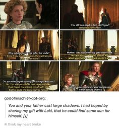 In The Avengers, Loki tells Thor, ''I remember a shadow, living in the shade of your greatness.''. Frigga knows
