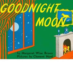 Goodnight moon - Had this one memorized.