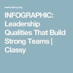 INFOGRAPHIC: Leadership Qualities That Build Strong Teams | Classy