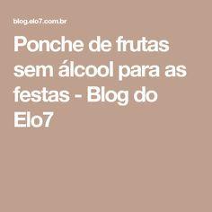Ponche de frutas sem álcool para as festas - Blog do Elo7