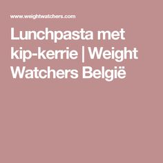 Lunchpasta met kip-kerrie | Weight Watchers België