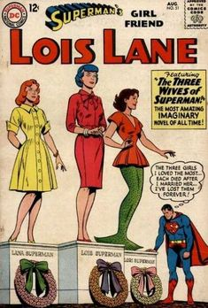 "The three faces of ""Mrs. Superman,"" the last one the mermaid Lori Lemaris. If Disney ran the movie ""The Little Mermaid"" in the 60s, Lori would have her own comic!"