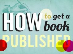 How to get a book published by a major publisher...at DailyInkling.com
