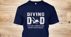 Discover Diving Dad Gifts For Father Scuba Diving T-Shirt from Dad's Shop, a custom product made just for you by Teespring. With world-class production and customer support, your satisfaction is guaranteed. - Diving Dad Just Like A Normal Dad Except Much...