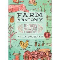 Farm Anatomy: The Curious Parts and Pieces of Country Life (Julia Rothman)