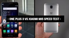 One Plus 3 vs Xiaomi Mi5  Speed Test!