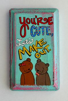 Youre Cute Let's Make Out 3 x 5 Original Painting by 3BearsStudio, $28.00