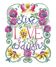Live Love Laugh - Art Print Watercolor - Shelley Wallace Ylst