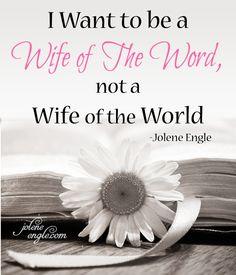 I Want to be a Wife of The Word, Not a Wife of the World