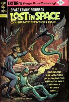 Gold Key - Lost In Space On Space Station One - Space Family - Robinsons Are Attacked By A Poisonous Predator - Robinsons