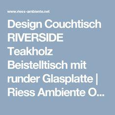 Design Couchtisch RIVERSIDE Teakholz Beistelltisch mit runder Glasplatte   Riess Ambiente Onlineshop