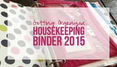With my new job starting I figured it was time to get ORGANIZED. That means I sat down and created a housekeeping binder