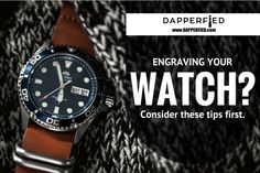 Engraved Watches for Men: A Few Things to Keep in Mind. - http://www.dapperfied.com/engraved-watches-for-men/