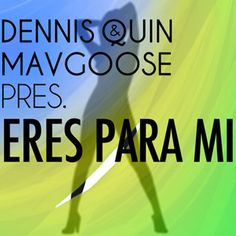 Dennis Quin & Mavgoose - Eres Para Mi (The Official Remix) - http://www.audiobyray.com/mastering/mastering-a-track-online-dennis-quin-mavgoose-eres-para-mi-the-official-remix/ - mastering, Portfolio
