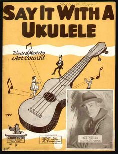 Say it with a Ukulele - Words and Music by Art Conrad, Sung by Bob Nelson
