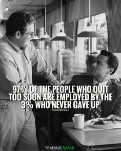 Never give up. Hard work pays off.