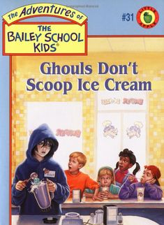 and ghouls don't scoop ice cream. Lessons Learned From The Bailey School Kids Lessons Learned In Life, Life Lessons, Bailey School Kids, Extreme Ghostbusters, Childhood Days, Chapter Books, 90s Kids, Ice Cream, Adventure
