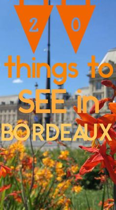 20 Things you should see when visiting Bordeaux, France #travel #blog #bordeaux #france #europe #wanderlust