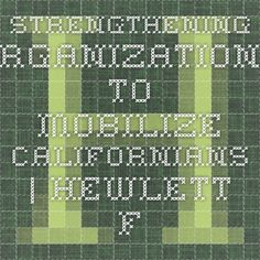 Strengthening Organizations to Mobilize Californians | Hewlett Foundation