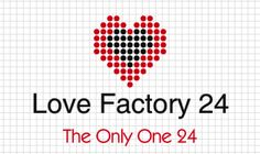 -Love Factory 24- -Die etwas andere Vermittlung- -Flirt Dating and Love- -Only for You-