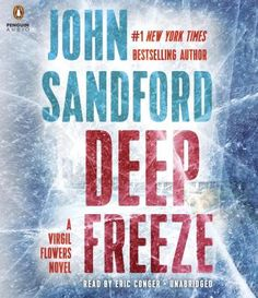 Deep Freeze: Summary Class reunions: a time for memories-good, bad, and, as Virgil Flowers is about to find out, deadly-in the thrilling new novel in the #1 New York Times-bestselling series. Virgi…