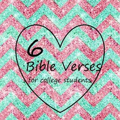 6 Bible Verses for College Students. These will help you get your focus and your thoughts back on track in times of stress, anxiety, and total college-panic.