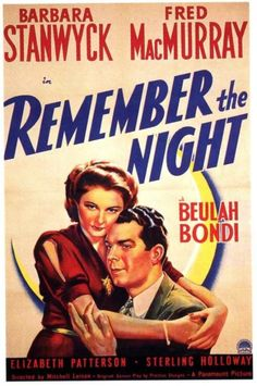Remember the Night (1940). One of the best Christmas movies and movies in general ever. 10/10