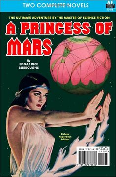 Armchair Fiction edition of A Princess of Mars by Edgar Rice Burroughs.  It was a double-novel with Captive of the Centaurianess by Poul Anderson.  Published in 2012.
