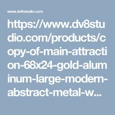 https://www.dv8studio.com/products/copy-of-main-attraction-68x24-gold-aluminum-large-modern-abstract-metal-wall-art-sculpture