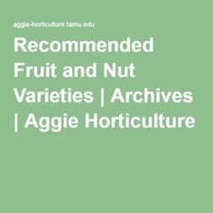 Recommended Fruit and Nut Varieties | Archives | Aggie Horticulture