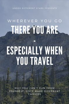 Wherever You Go, There You Are - Even When You Travel - Under Different Stars Traveling By Yourself, Finding Yourself, Wherever You Go, Care Quotes, Self Discovery, New City, Simple Living, Different, Self Improvement