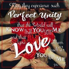May they experience such perfect unity that the world will know thta You sent Me and that You love them as much as You love Me. John 17:23   Verses, Bible Verse, Scripture, Word of God, Encouraging quotes, Make Them One: Did Jesus Really PrayForYou? - His Dearly Loved Daughter