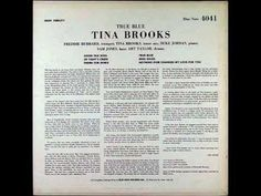 Tina Brooks - True Blue (Full Album)
