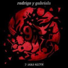 Rodrigo Y Gabriela - 9 Dead Alive, Grey