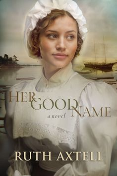 Ruth Axtell - Her Good Name / #awordfromJoJo #ChristianFiction
