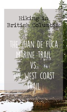 The Juan de Fuca Marine Trail vs The West Coast Trail, British Columbia, Canada comparison by Carpe Diem OUR Way West Coast Trail, West Coast Canada, Canadian Travel, North Cascades, Rocky Mountain National, National Forest, Hiking Tips, Best Hikes, Vancouver Island