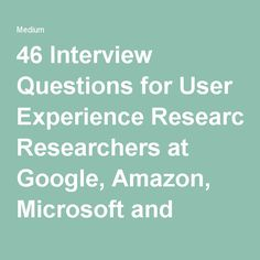 46 Interview Questions for User Experience Researchers at Google, Amazon…