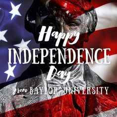 Celebrate America!! Happy Independence Day, Baylor Nation!