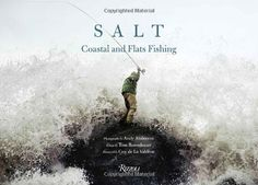 Salt: Coastal and Flats Fishing Photography by Andy Anderson