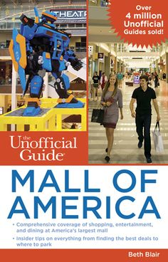 Buy The Unofficial Guide to Mall of America by Beth Blair at Mighty Ape NZ. The Unofficial Guide to Mall of America is the first of its kind. Never before has a guidebook been written about the Mall of America. The Unofficia. Indoor Amusement Parks, Literary Travel, Mall Of America, North America, Thing 1, Book Week, My Escape, Guide Book, Family Travel