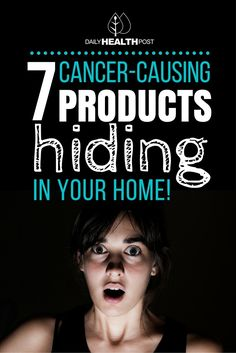 While it_s best to only buy organic homemade or traditional products, here are 7 possible cancer causing products and household items you should replace as soon as possible.