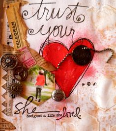 Trust your Heart.... She imagined a life she loved.  detail new Lay out Unity with Donna Downey stamps