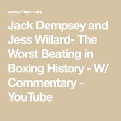Jack Dempsey and Jess Willard- The Worst Beating in Boxing History - W/ Commentary Boxing History, Youtube, Men's Journal, Knowledge, Black, Black People, Youtubers, Youtube Movies, Facts