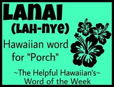 The Helpful Hawaiian's Word of the Week: Lanai Hawaii Life, Aloha Hawaii, Hawaii Vacation, Hawaii Travel, Tiki Hawaii, Hawaii Tattoos, Hawaiian Phrases, Hawaiian Sayings, Hawaii Language