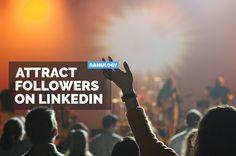 Attract Followers on LinkedIn Attraction, Marketing, Fans, Fandom