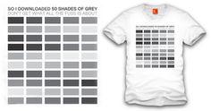 50 Shades of T-Shirt