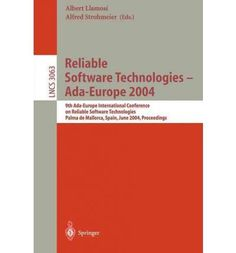 Reliable Software Technologies  AdaEurope 2004 9th AdaEurope International Conference on Reliable Software Technologies Palma De Mallorca Spain June 1418 2004 Proceedings Lecture Notes Paperback  Common ** Click image for more details.