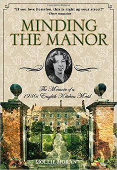 Downton Abbey fans: this list is for you. The ultimate list of books to read if you miss Downton Abbey, including Minding the Manor by Mollie Moran.